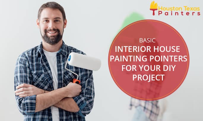 Basic Interior House Painting Pointers For Your DIY Project