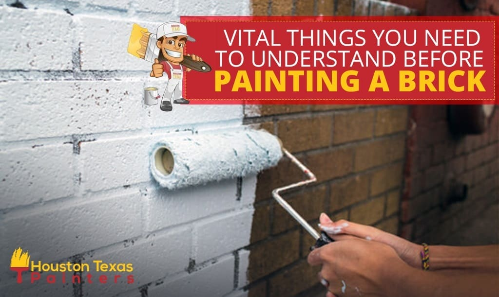 Vital Things You Need to Understand Before Painting a Brick