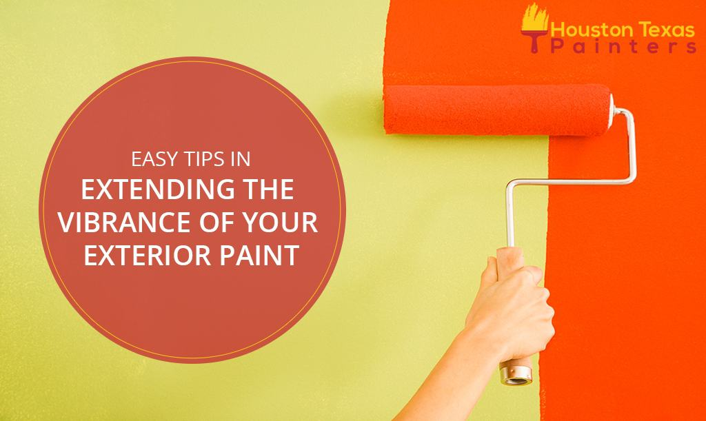 Easy Tips in Extending the Vibrance of Your Exterior Paint