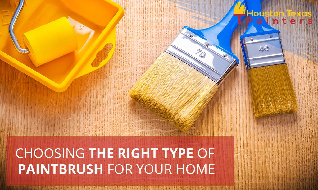 Choosing the Right Type of Paintbrush for your Home