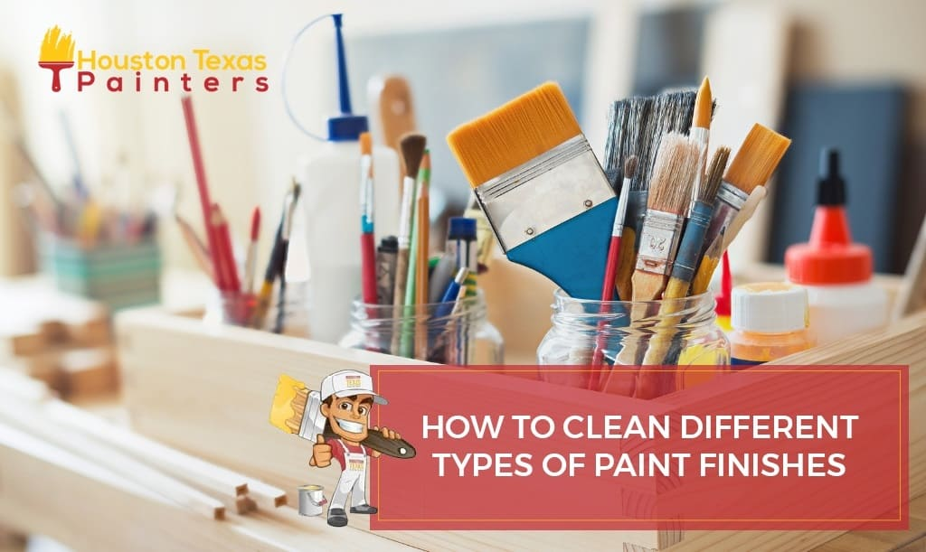 How to Clean Different Types of Paint Finishes