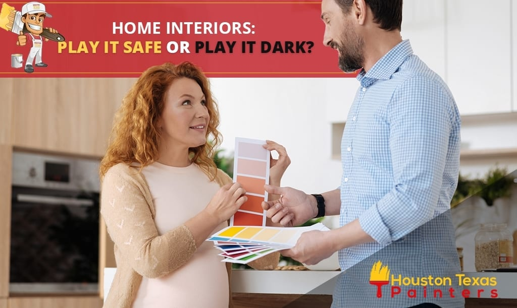 Home Painting Interiors: Play it Safe or Go with Darker Shades?