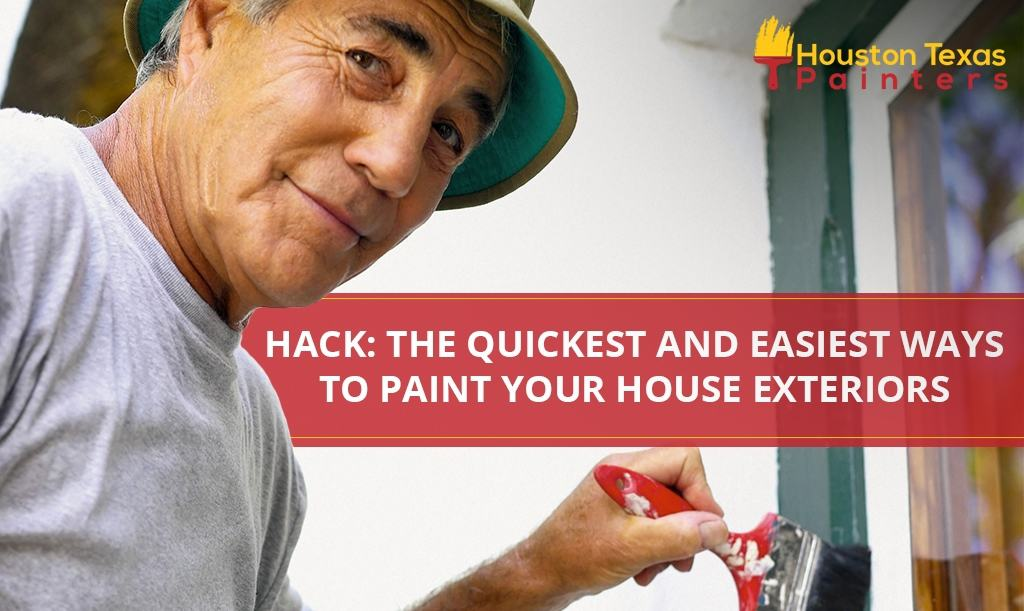 Hack: The Quickest and Easiest Ways To Paint Your House Exteriors