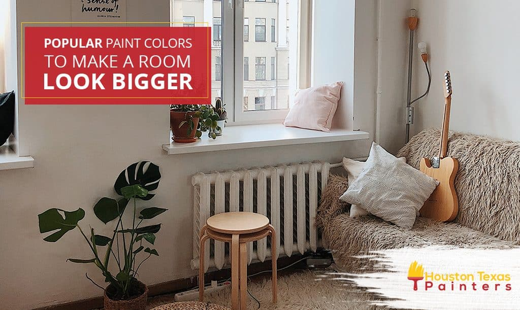 Popular Paint Colors To Make a Room Look Bigger