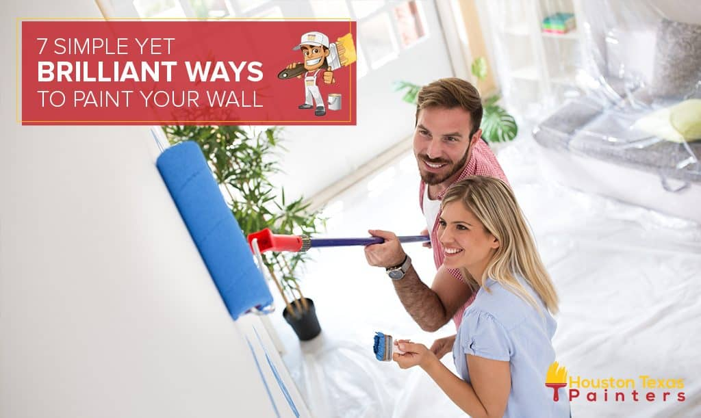 7 Simple Yet Brilliant Ways to Paint Your Wall