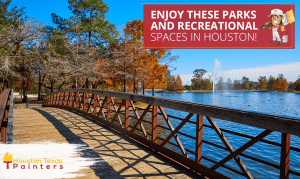Enjoy These Parks and Recreational Spaces in Houston