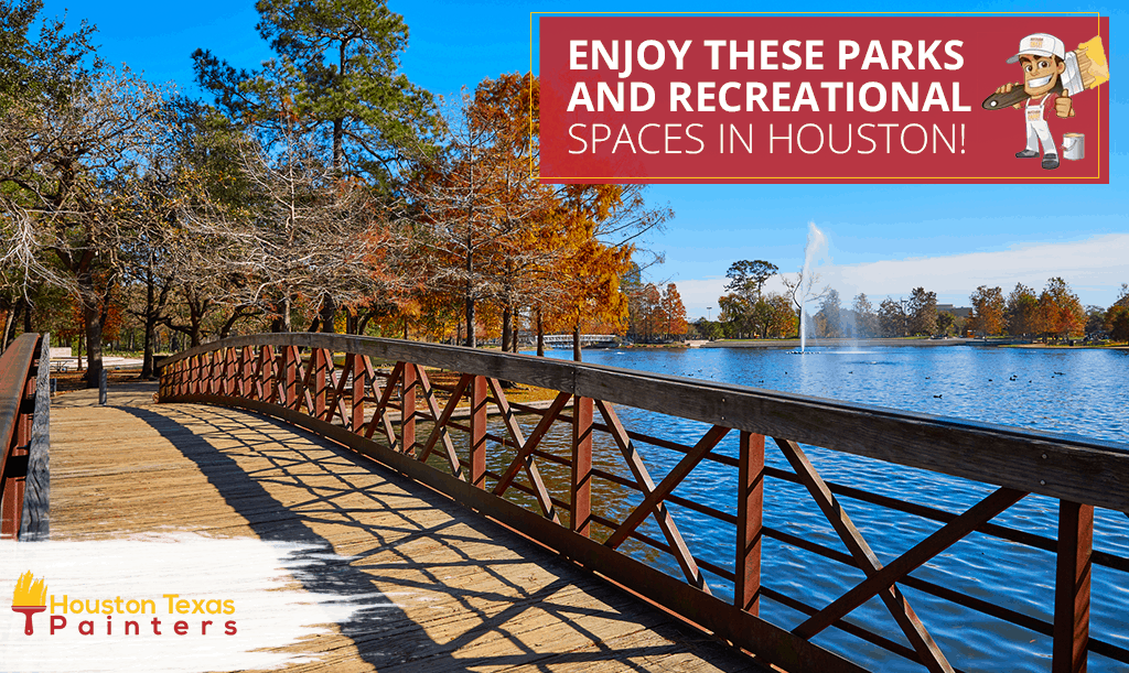 Enjoy These Parks and Recreational Spaces in Houston!