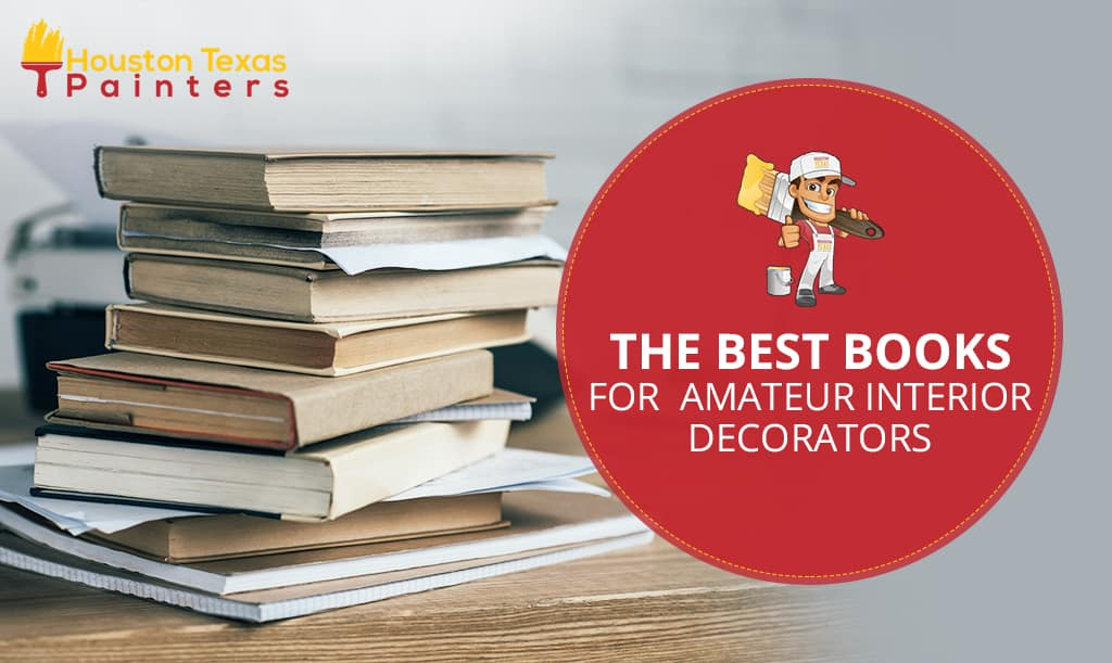 The Best Books for Amateur Interior Decorators