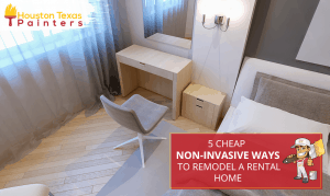 5 Cheap Non-Invasive Ways to Remodel a Rental Home