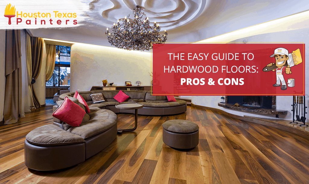 The Easy Guide to Hardwood Floors: Pros & Cons