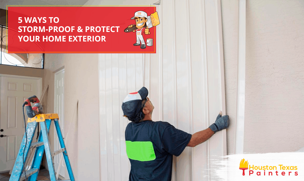 Here are our tips on how to protect your home from storm damage! - Houston Texas Painters
