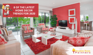 8 Of The Latest Home Decor Trends For 2020 - Houston Texas Painters