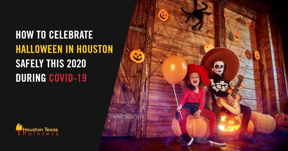How To Celebrate Halloween In Houston Safely This 2020 During Covid-19