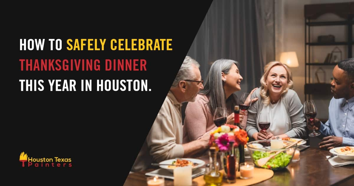 How to Safely Celebrate Thanksgiving Dinner This Year in Houston