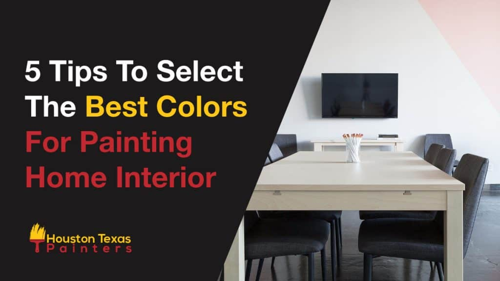 5 Tips to select the best colors for painting home interiors