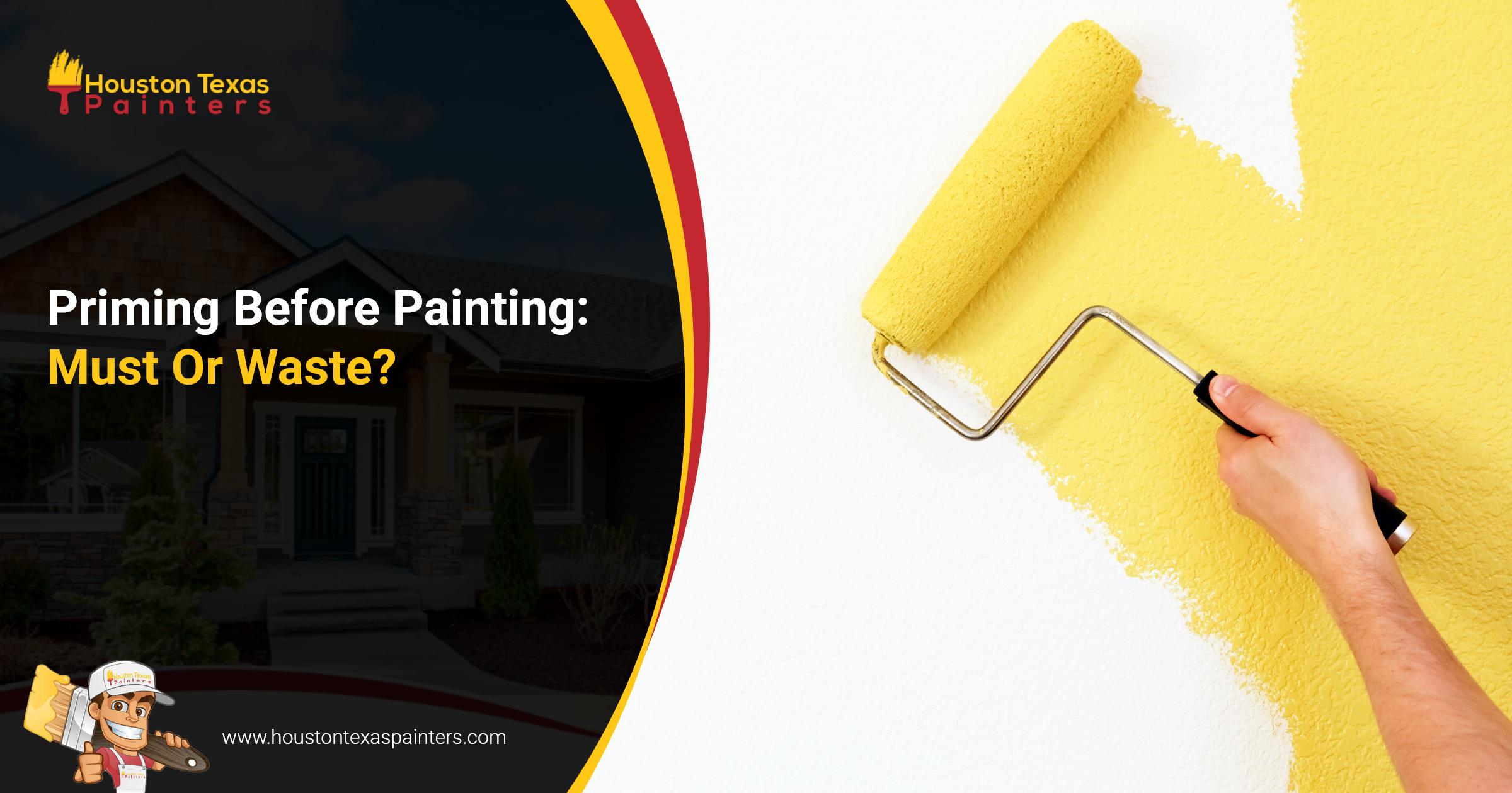Priming Before Painting: Must Or Waste?