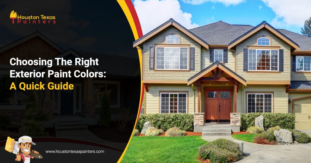 Houston Texas Painters - Choosing The Right Exterior Paint Colors A Quick Guide