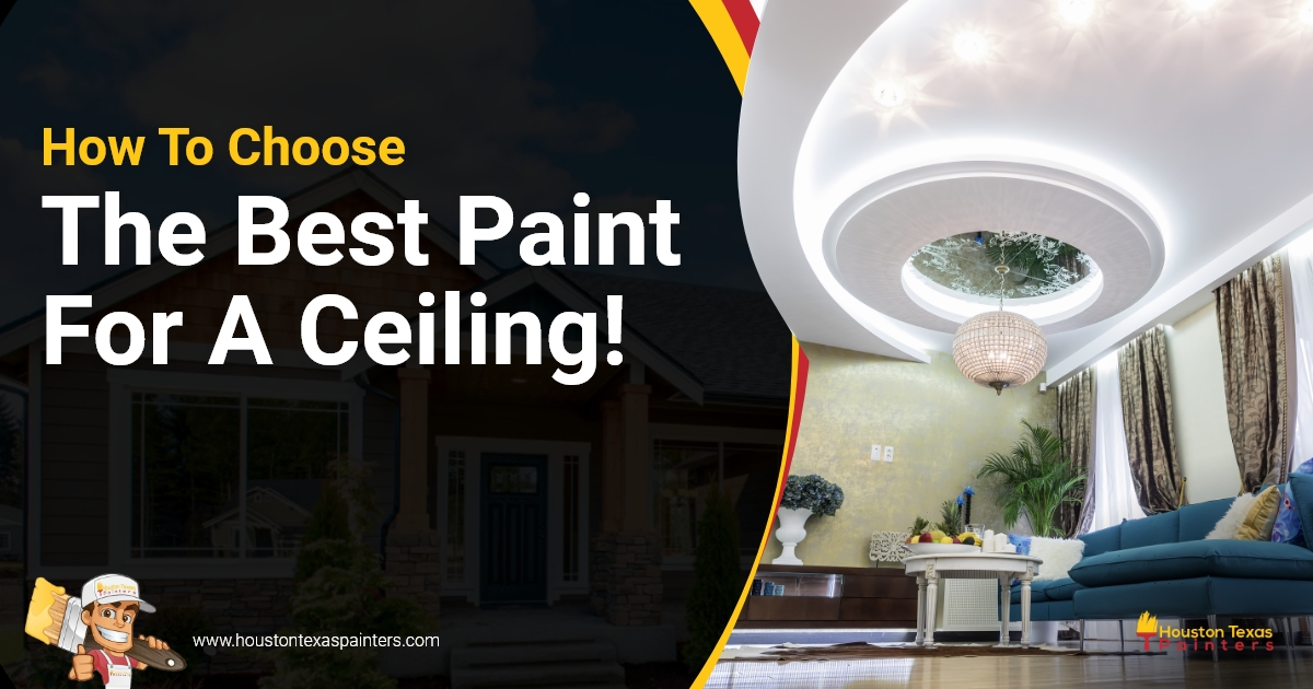 How To Choose The Best Paint For A Ceiling!
