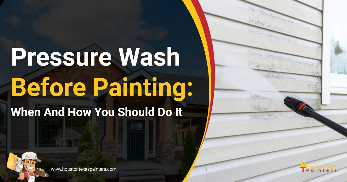 Pressure Wash Before Painting: When And How You Should Do It